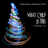 Christmas Greatest Hits: What Child Is This, Vol. 24 by Various Artists