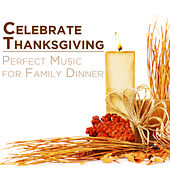 Celebrate Thanksgiving: Perfect Music for Family Dinner by Pianissimo Brothers