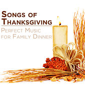 Songs of Thanksgiving: Perfect Music for Family Dinner by Pianissimo Brothers