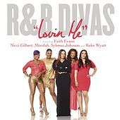 Lovin' Me (Theme from R&B Divas) feat. Nicci Gilbert, Monifah Carter, Syleena Johnson and Keke Wyatt by Faith Evans