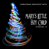 Christmas Greatest Hits: Mary's Little Boy Child, Vol. 4 by Various Artists