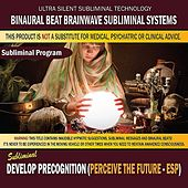 Develop Precognition (Perceive the Future) [Esp] by Binaural Beat Brainwave Subliminal Systems