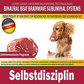 Selbstdisziplin (Deutschsprachige Version) by Binaural Beat Brainwave Subliminal Systems