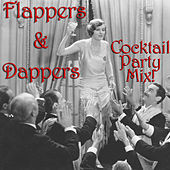 Flappers and Dappers: Cocktail Party Mix by Various Artists