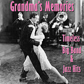 Grandma's Memories: Timeless Big Band & Jazz Hits by Various Artists