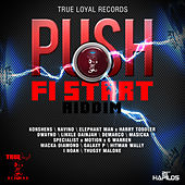 Push Fi Start Riddim by Various Artists