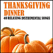 Thanksgiving Dinner: 40 Relaxing Instrumental Songs by Pianissimo Brothers