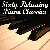 Sixty Relaxing Piano Classics by Pianissimo Brothers
