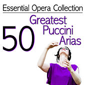 Essential Opera Collection - 50 Greatest Puccini Arias by Various Artists