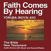 Yoruba Iroyin Ayo New Testament (Dramatized) by The Bible