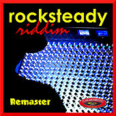 RockSteady Riddim  (  Remaster ) by Various Artists