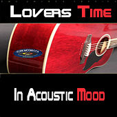 Lovers Time In Acoustic Mood by Various Artists