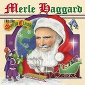I Wish I Was Santa Claus by Merle Haggard