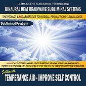 Temperance Aid: Improve Self Control by Binaural Beat Brainwave Subliminal Systems