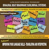 Improving Your Language Skills: Translating and Interpreting by Binaural Beat Brainwave Subliminal Systems
