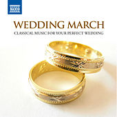 Wedding March - Classical Music for Your Perfect Wedding by Various Artists