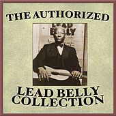 The Authorized Leadbelly Collection by Leadbelly
