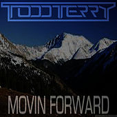 Movin Forward by Todd Terry