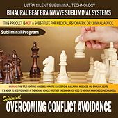 Overcoming Conflict Avoidance by Binaural Beat Brainwave Subliminal Systems