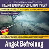 Angst Befreiung (Deutschsprachige Version) by Binaural Beat Brainwave Subliminal Systems