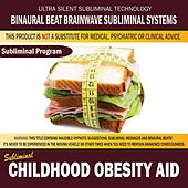 Childhood Obesity Aid by Binaural Beat Brainwave Subliminal Systems