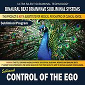 Control of the Ego by Binaural Beat Brainwave Subliminal Systems