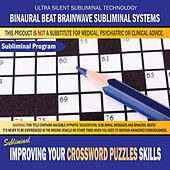 Improving Your Crossword Puzzles Skills by Binaural Beat Brainwave Subliminal Systems