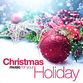 Christmas Music for Your Holiday by Various Artists