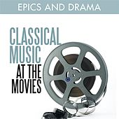 Classical Music at the Movies - Epics and Drama by Various Artists