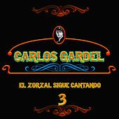 El Zorzal Sigue Cantando, Vol. 3 by Carlos Gardel