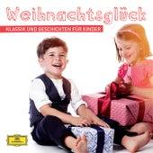 Weihnachtsglück – Klassik und Geschichten für Kinder von Various Artists