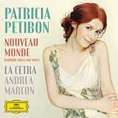 Nouveau Monde - Baroque Arias And Songs by Patricia Petibon