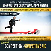 Competition Competitive Aid by Binaural Beat Brainwave Subliminal Systems