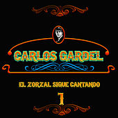 El Zorzal Sigue Cantando Vol. 1 by Carlos Gardel