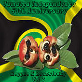 Jamaica Independence 50th Anniversary Reggae & Rocksteady Vol 2 by Various Artists