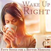 Wake Up Right: Fifty Songs for a Better Morning by Pianissimo Brothers