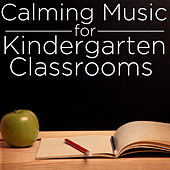 Calming Music for Kindergarten Classrooms by Pianissimo Brothers