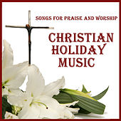 Songs for Praise and Worship: Christian Holiday Music by Pianissimo Brothers