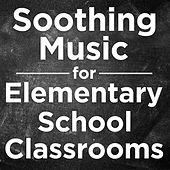 Soothing Music for Elementary School Classrooms by Pianissimo Brothers