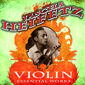 Violin Essential Works by Jascha Heifetz