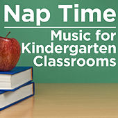 Nap Time Music for Kindergarten Classrooms by Pianissimo Brothers