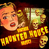 Vintage Haunted House Music! by Various Artists