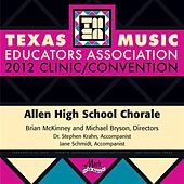 2012 Texas Music Educators Association (TMEA): Allen High School Chorale by Allen High School Chorale