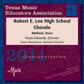 2011 Texas Music Educators Association (TMEA): Robert E. Lee High School Chorale von Various Artists