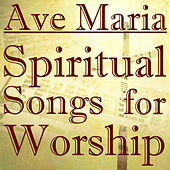 Ave Maria: Spiritual Songs for Worship by Pianissimo Brothers