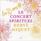 Les 25 ans !!!: Le Concert Spirituel, Hervé Niquet von Various Artists