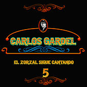 El Zorzal Sigue Cantando, Vol. 5 by Carlos Gardel