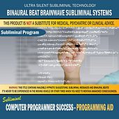 Computer Programmer Success: Programming Aid by Binaural Beat Brainwave Subliminal Systems