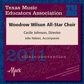 2011 Texas Music Educators Association (TMEA): Woodrow Wilson All-Star Choir by Woodrow Wilson All-Star Choir