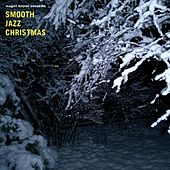 Smooth Jazz Christmas by Various Artists